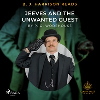 B. J. Harrison Reads Jeeves and the Unwanted Guest (EN)