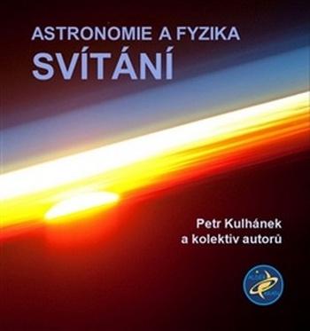 Astronomie a fyzika. Svítání
