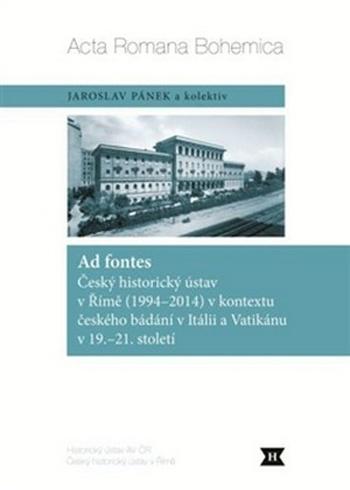 Ad fontes. Český historický ústav v Římě (1994-2014) v kontextu českého bádání v