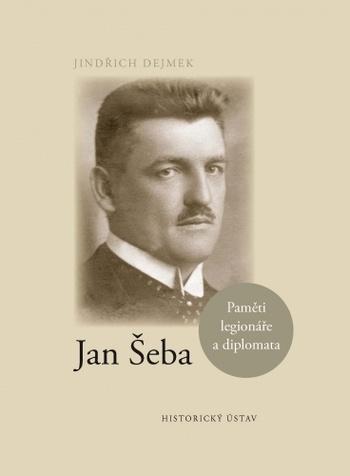 Jan Šeba - Paměti legionáře a diplomata