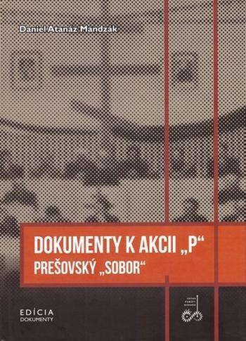 """Dokumenty k akcii """"P"""". Prešovský """"Sobor"""""""