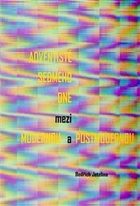 Adventisté sedmého dne mezi modernou a postmodernou