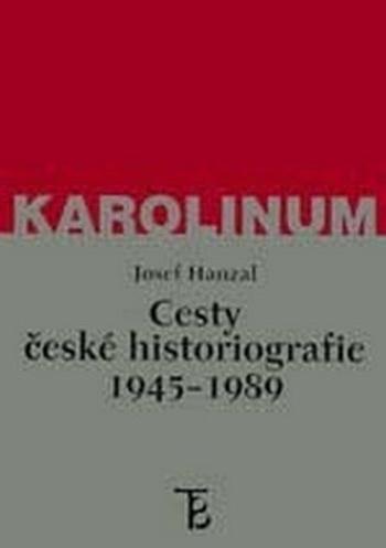 Cesty české historiografie 1945-1989