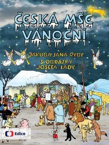 Česká mše vánoční. České Vánoce s Rybovou mší a obrázky Josefa Lady