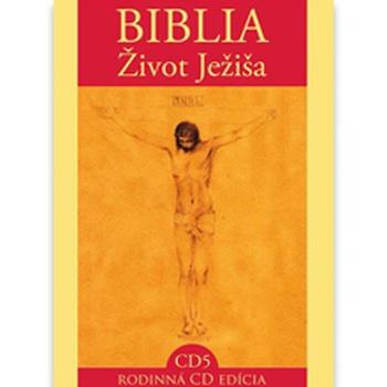 Biblia - Život Ježiša 5