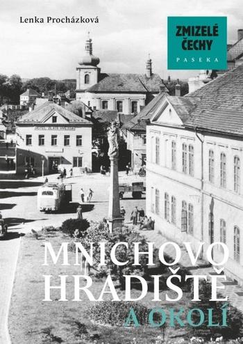 Zmizelé Čechy - Mnichovo Hradiště a okolí