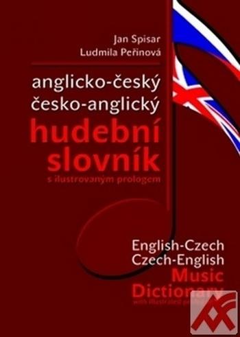 Anglicko-český a česko-anglický hudební slovník s ilustrovaným prologem