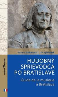Hudobný sprievodca po Bratislave / Guide de la musique ? Bratislava