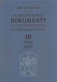 Komentované dokumenty III. k ústavním dějinám Československa 1960-1989