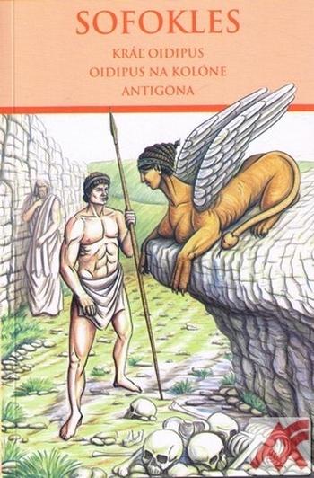 Kráľ Oidipus / Oidipus na Kolóne / Antigona