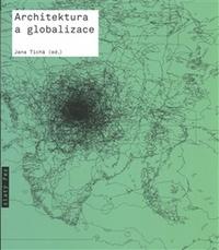 Architektura a globalizace. Texty o moderní a současné architektuře 5