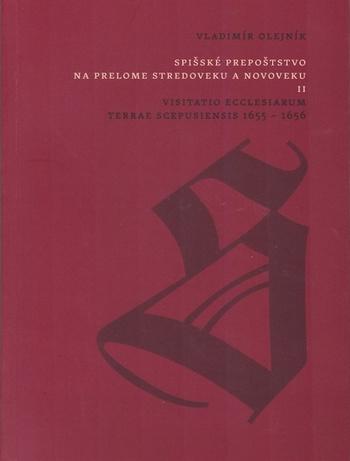 Spišské prepoštstvo na prelome stredoveku a novoveku II.