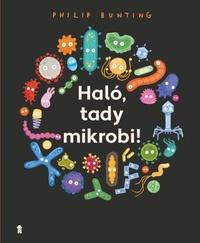 Haló, tady mikrobi!