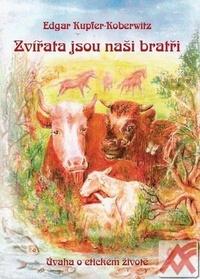 Zvířata jsou naši bratři. Úvaha o etickém životě