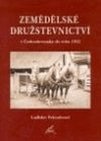 Zemědělské družstevnictví v Československu do roku 1952