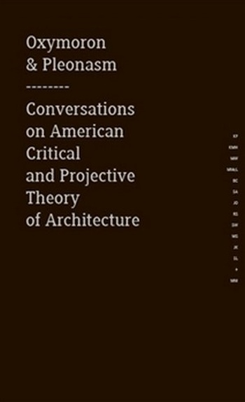 Oxymoron & Pleonasm. Conversations on American Critical and Projective Theory of