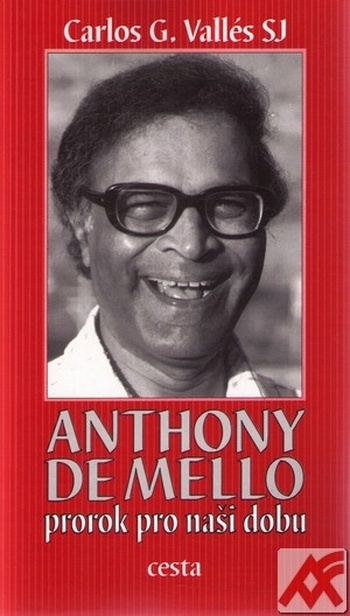 Anthony de Mello - prorok pro naši dobu
