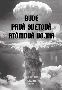 Bude prvá svetová atómová vojna?