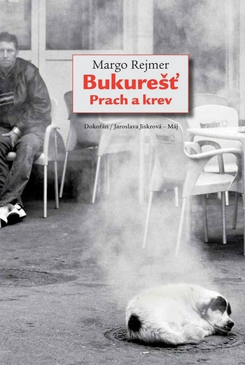 Bukurešť. Prach a krev