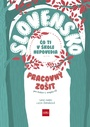 Slovensko. Čo ti v škole nepovedia - pracovný zošit
