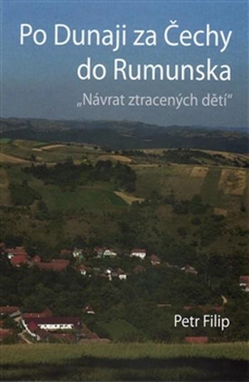 Po Dunaji za Čechy do Rumunska