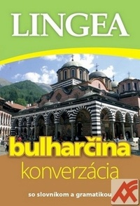 Bulharčina - konverzácia. So slovníkom a gramatikou