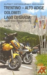 Trentino - Alto Adige Dolomiti Lago di Garda. Nejlepší horské okruhy a průsmyky