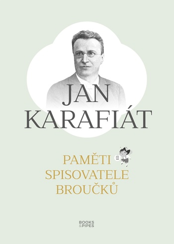 Jan Karafiát. Paměti spisovatele Broučků