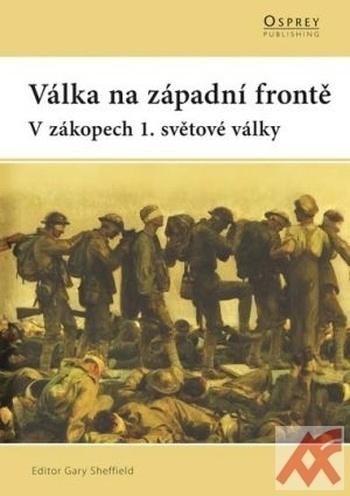 Válka na západní frontě. V zákopech 1. světové války