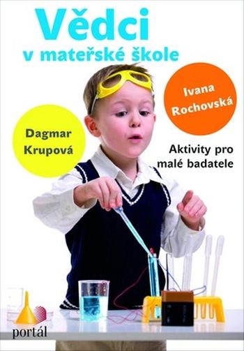 Vědci v mateřské škole. Aktivity pro malé badatele