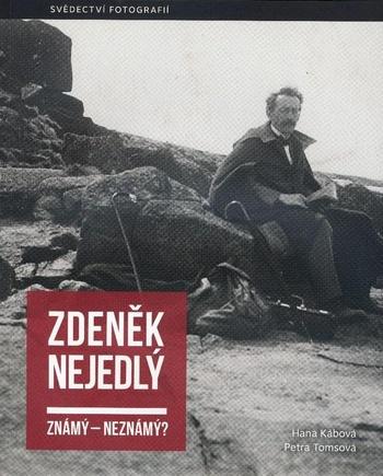 Zdeněk Nejedlý. Známý - neznámý?