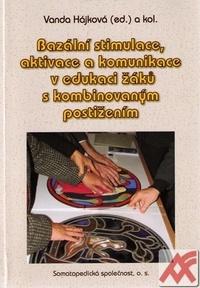 Bazální stimulace, aktivace a komunikace v edukaci žáků s kombinovaným postižení