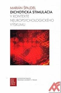 Dichotická stimulácia v kontexte neuropsychologického výskumu