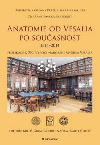 Anatomie od Vesalia po současnost (1517-2014)