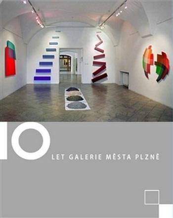 10 let Galerie města Plzně