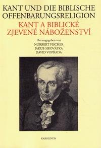 Kant a biblické zjevené náboženství / Kant und die biblische Offenbarungsreligio
