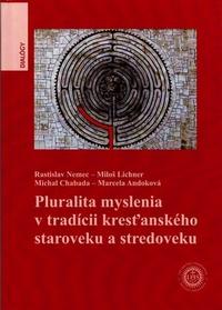Pluralita myslenia v tradícii kresťanského staroveku a stredoveku