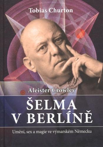 Šelma v Berlíně - Aleister Crowley