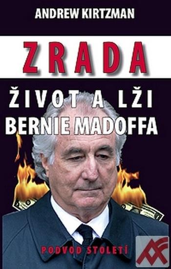 Zrada, život a lži Bernie Madoffa