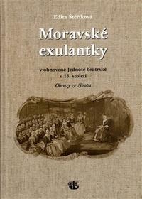 Moravské exulantky v obnovené Jednotě bratrské v 18. století. Obrazy ze života