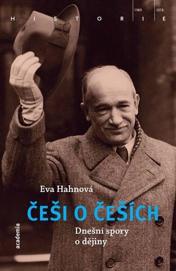 Češi o Češích. Dnešní spory o dějiny