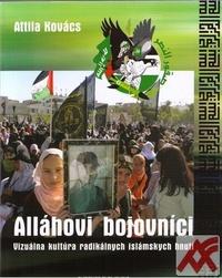 Alláhovi bojovníci. Vizuálna kultúra radikálnych islámskych hnutí