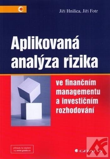 Aplikovaná analýza rizika ve finančním managementu a investičním rozhodováním