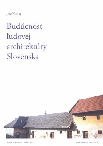 Budúcnosť ľudovej architektúry Slovenska