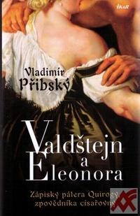 Valdštejn a Eleonora. Zápisky pátera Quirogy, zpovědníka císařovny