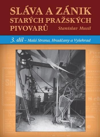 Sláva a zánik starých pražských pivovarů 3. díl