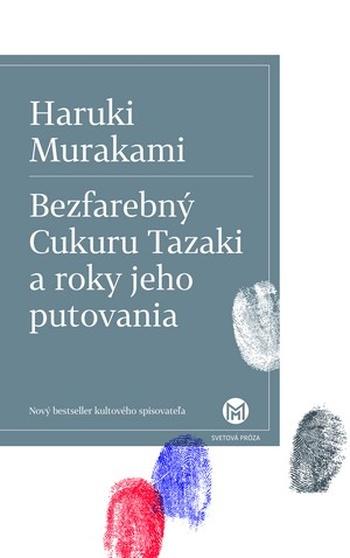 Bezfarebný Cukuru Tazaki a roky jeho putovania