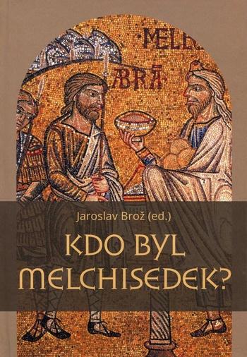 Kdo byl Melchisedek?