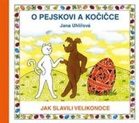 O pejskovi a kočičce. Jak slavili Velikonoce
