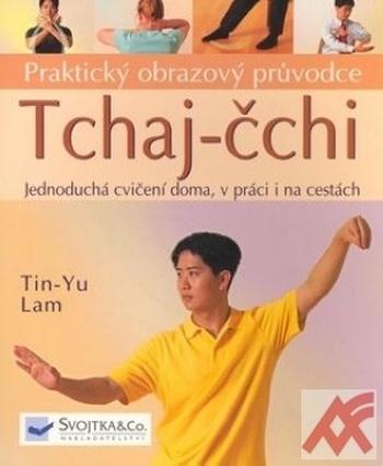 Tchaj čchi - Praktický obrazový průvodce